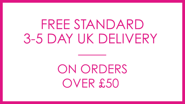 Free Standard 3-5 day UK delivery on orders over £50